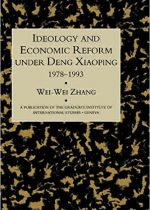 Ideology and Economic Reform Under Deng 1978-1993