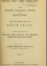 Sirr - China and the Chinese; the Evil Arising from Opium Trade, Vol. I (1849)